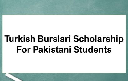 Fully Funded Scholarships in Turkey 2021 For Pakistani Students