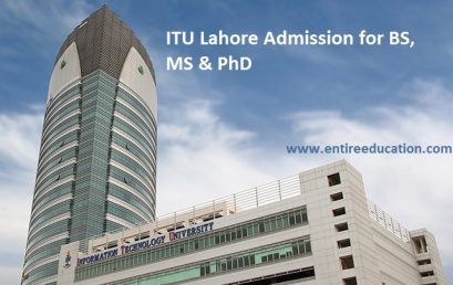 ITU Lahore Admission 2021 Last Date and Fee Structure