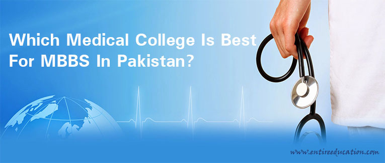Which Medical College Is Best For MBBS In Pakistan