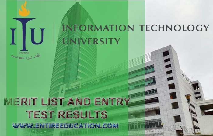Information Technology University Lahore Merit List And Entry Test Results For Admissions 2020