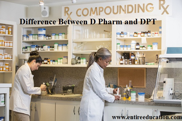 Difference Between D Pharm and DPT for Medical Students
