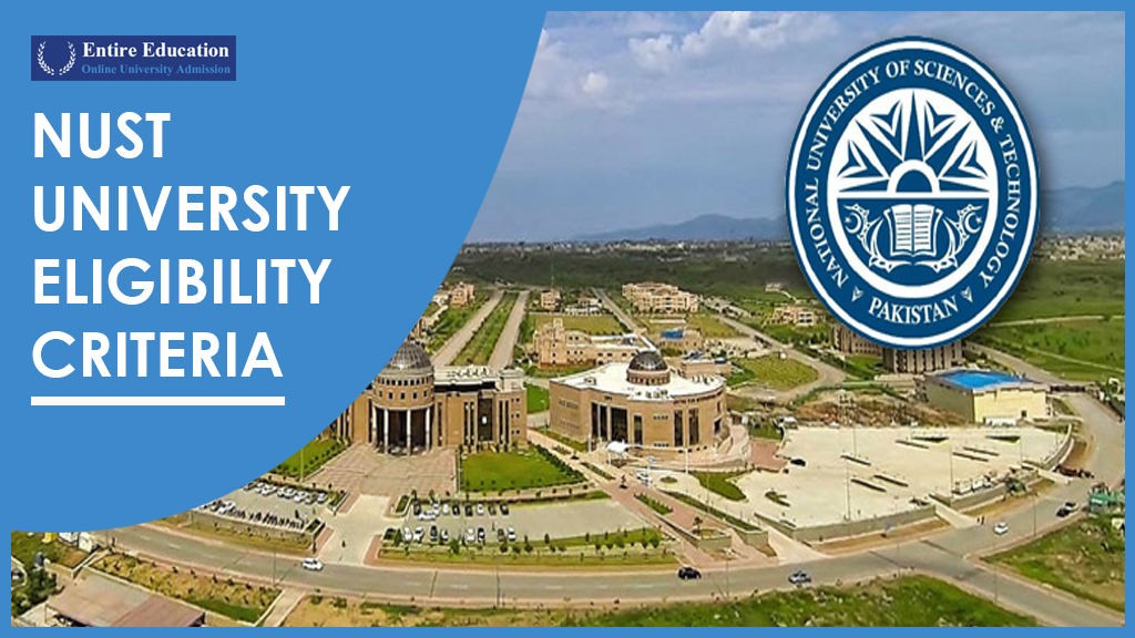 NUST University Eligibility Criteria 2019 Undergraduate, Post Graduate and PhD