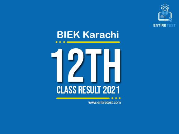 BIek Karachi 12th Class Result 2021 – FSC, ICOM, ICS, FA
