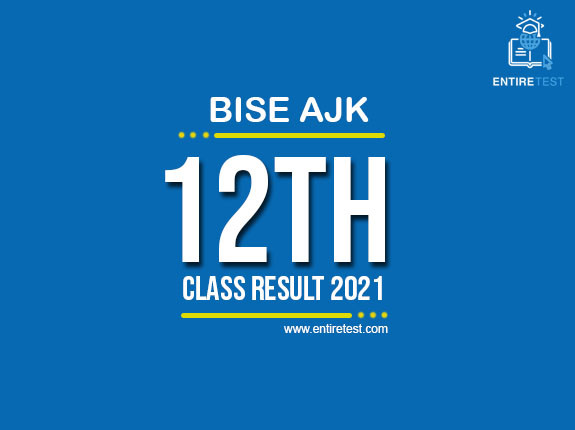 BISE AJK 12th Class Result 2021 – FSC, ICOM, ICS, FA