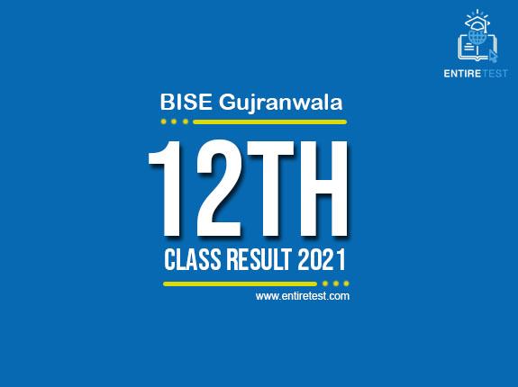 BISE Gujranwala 12th Class Result 2021 – FSC, ICOM, ICS, FA