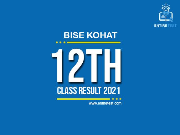 BISE Kohat 12th Class Result 2021 – FSC, ICOM, ICS, FA
