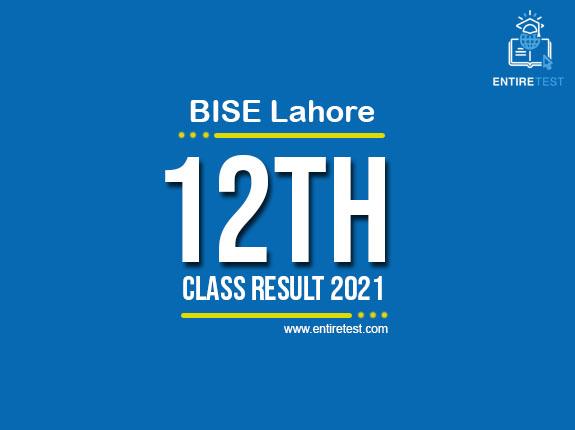 BISE Lahore 12th Class Result 2021 – FSC, ICOM, ICS, FA