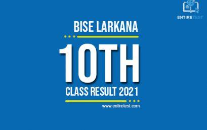 BISE Larkana 10th Class Result 2021 – Larkana Board Matric Result