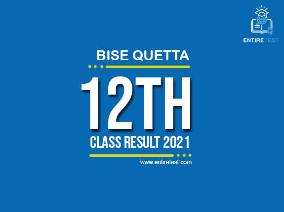 BISE Quetta 12th Class Result 2021 – FSC, ICOM, ICS, FA