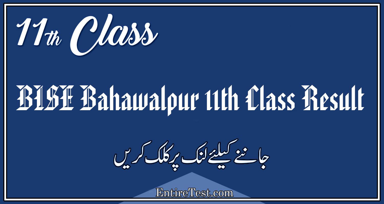 BISE Bahawalpur 11th Class Result 2021 – FSC, ICOM, ICS, FA