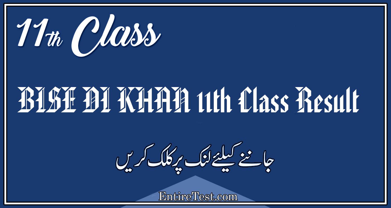 BISE DI KHAN 11th Class Result 2021 – FSC, ICOM, ICS, FA