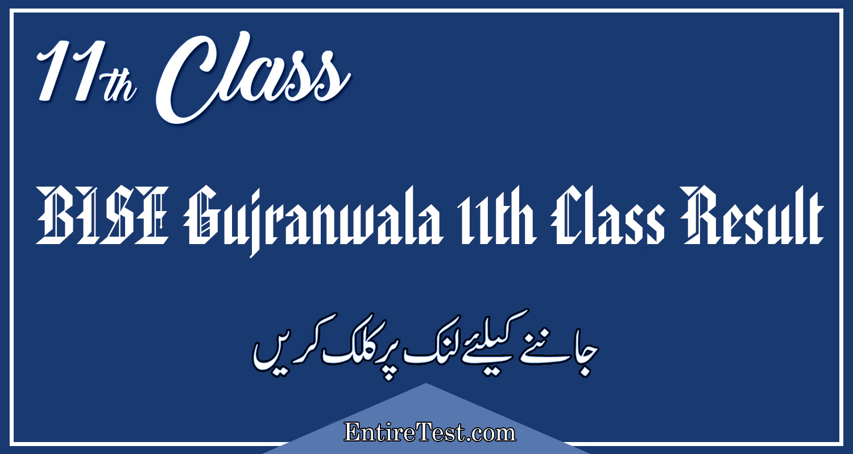 BISE Gujranwala 11th Class Result 2021 –  FSC, ICOM, ICS, FA