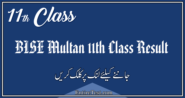 BISE Multan 11th Class Result 2021 – FSC, ICOM, ICS, FA