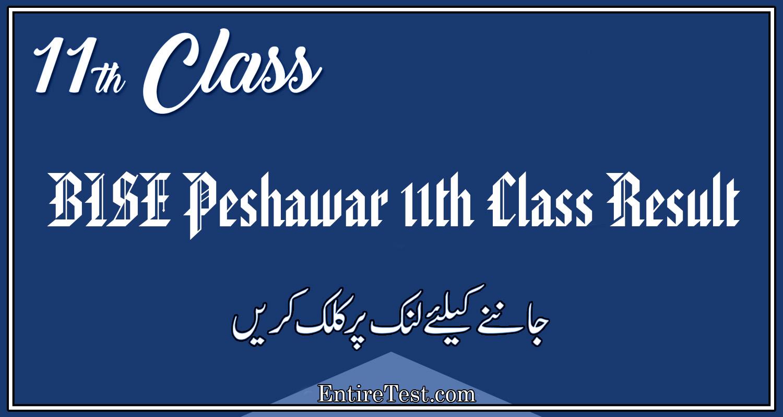 BISE Peshawar 11th Class Result 2021 – FSC, ICOM, ICS, FA