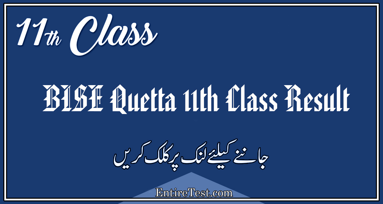 BISE Quetta 11th Class Result 2021 – FSC, ICOM, ICS, FA