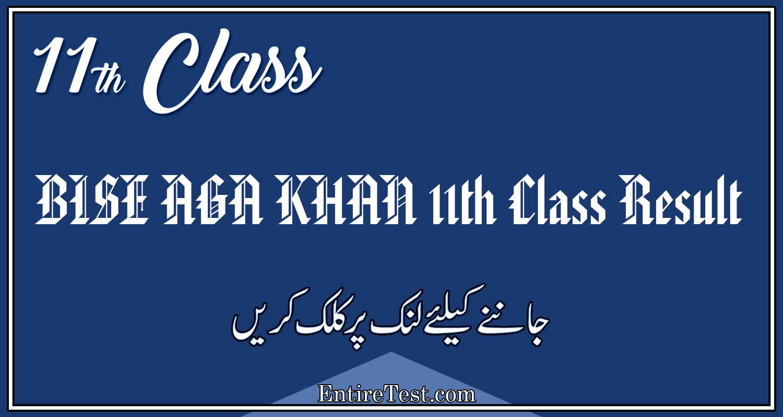 BISE AGA KHAN 11th Class Result 2021 – FSC, ICOM, ICS, FA