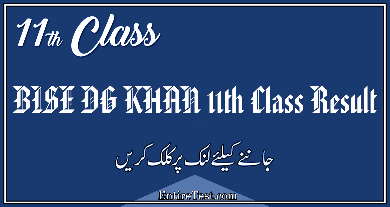 BISE DG KHAN 11th Class Result 2021 – FSC, ICOM, ICS, FA