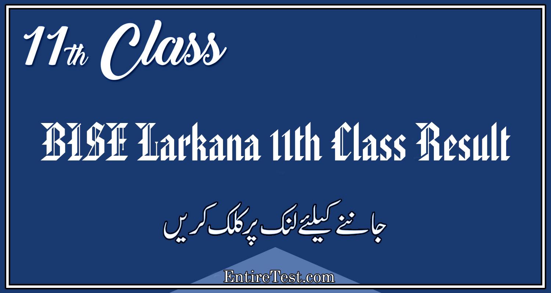 BISE Larkana 11th Class Result 2021 – FSC, ICOM, ICS, FA